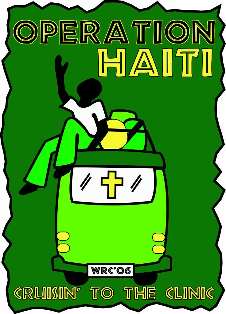 """A green rectangle with a drawing of a vehicle with a person inside in the middle. On top of the drawing it says """"Operation"""" in black and """"Haiti"""" in yellow. Below the image it says """"Cruisin to the clinic"""" in yellow"""